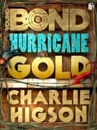 Hurricane Gold ebook by Charlie Higson