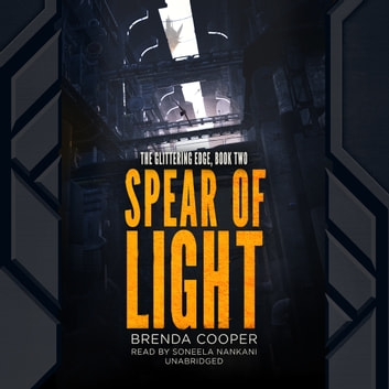 Spear of Light - The Glittering Edge, Book Two audiobook by Brenda Cooper