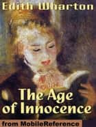 The Age Of Innocence (Mobi Classics) ebook by Edith Wharton