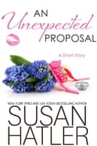An Unexpected Proposal - Treasured Dreams, #4 ebook by Susan Hatler