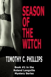Season of the Witch (The Roland Longville Mystery Series #1) ebook by Timothy C. Phillips