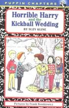 Horrible Harry and the Kickball Wedding ebook by Suzy Kline, Frank Remkiewicz