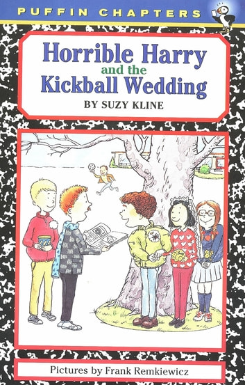 Horrible Harry and the Kickball Wedding ebook by Suzy Kline