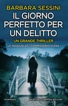 Il giorno perfetto per un delitto eBook by Barbara Sessini