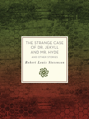The Strange Case Of Dr Jekyll And Mr Hyde And Other Stories Ebook