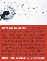 Getting to Maybe - How the World Is Changed ebook by Frances Westley,Brenda Zimmerman,Michael Patton