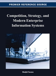 Competition, Strategy, and Modern Enterprise Information Systems ebook by Madjid Tavana