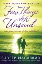 Few Things Left Unsaid ebook by Sudeep Nagarkar