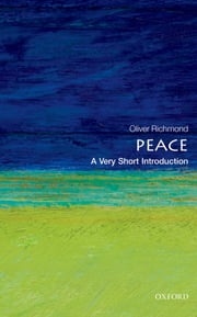 Peace: A Very Short Introduction ebook by Oliver P. Richmond