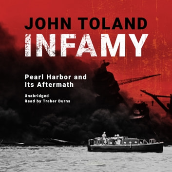 Infamy - Pearl Harbor and Its Aftermath audiobook by John Toland