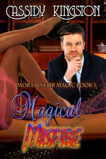 Magical Misfire ebook by Cassidy Kingston