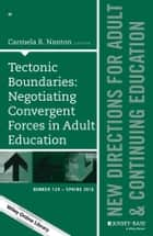 Tectonic Boundaries: Negotiating Convergent Forces in Adult Education ebook by Carmela R. Nanton