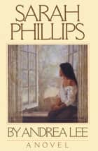 Sarah Phillips ebook by Andrea Lee
