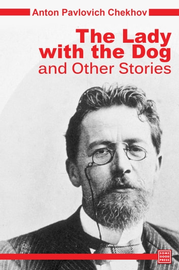 The Lady with the Dog and Other Stories ebook by Anton Pavlovich Chekhov