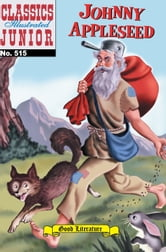 Johnny Appleseed - Classics Illustrated Junior #515 ebook by Unknown