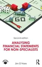 Analysing Financial Statements for Non-Specialists ebook by Jim O'Hare