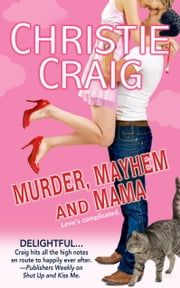 Murder, Mayhem and Mama ebook by Christie Craig