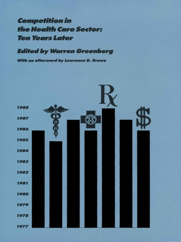Competition in the Health Care Sector - Ten Years Later ebook by
