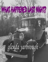 What Happened Last Night? ebook by Glenda Yarbrough