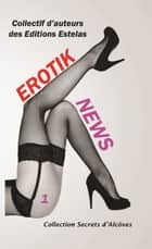 Erotik News - Tome 1 ebook by Max Heratz, , Lou Sacha,...
