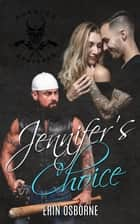 Jennifer's Choice - Phantom Bastards MC, #1 ebook by Erin Osborne