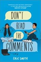Don't Read the Comments ebook by