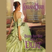 Falling Into Bed with a Duke audiobook by Lorraine Heath