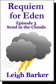 Episode 3: Send in the Clouds ebook by Leigh Barker