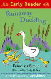 Runaway Duckling (Early Reader) ebook by Francesca Simon,Emily Bolam