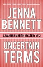 Uncertain Terms ebook by Jenna Bennett