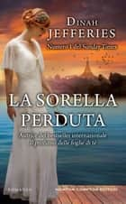 La sorella perduta eBook by Dinah Jefferies