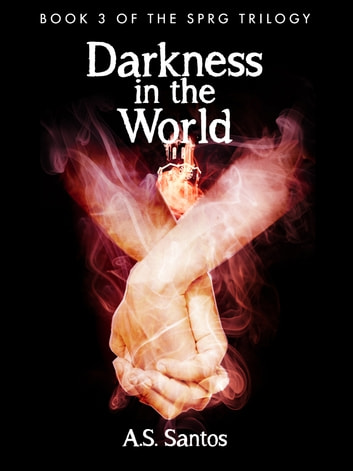 Darkness in the World ebook by A.S. Santos