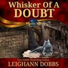 Whisker of a Doubt audiobook by Leighann Dobbs