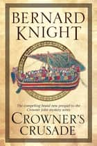 Crowner's Crusade - A Crowner John Medieval Mystery ebook by Bernard Knight