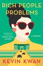 Rich People Problems ebook by Kevin Kwan