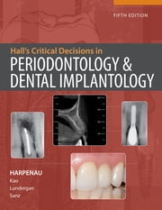 Hall's Critical Decision Making in Periodontology, 5e ebook by Lisa Harpenau