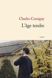 L'âge tendre ebook by Charles Consigny
