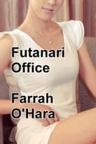 Futanari Office eBook by Farrah O'Hara