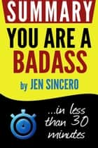 You Are a Badass: How to Stop Doubting Your Greatness and Start Living an Awesome Life | Book Summary ebook by Book Summary