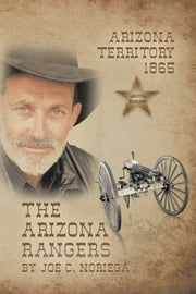 ARIZONA RANGERS ebook by Joe C. Noriega