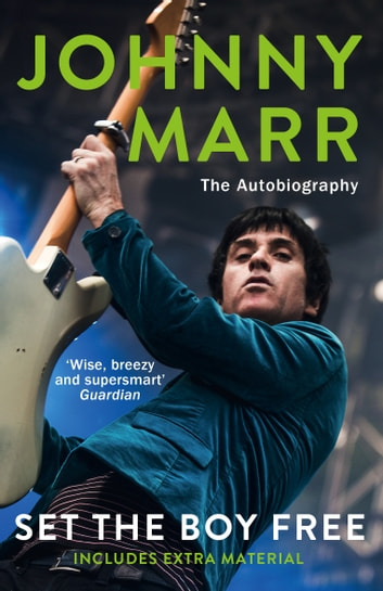 Set the Boy Free ebook by Johnny Marr