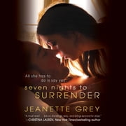 Seven Nights to Surrender audiobook by Jeanette Grey