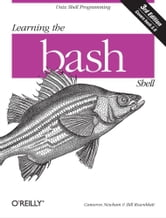 Learning the bash Shell - Unix Shell Programming ebook by Cameron Newham
