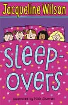 Sleepovers ebook by Jacqueline Wilson, Nick Sharratt