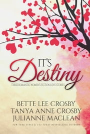 It's Destiny ebook by Tanya Anne Crosby,Bette Lee Crosby,Julianne MacLean