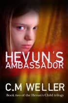Hevun's Ambassador ebook by C M Weller