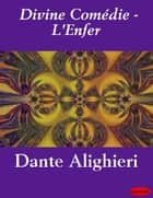 Divine Comédie - L'Enfer ebook by eBooksLib