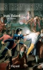 Les Thermidoriens ebook by Jean Tulard