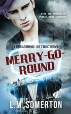 Merry-Go-Round ebook by LM Somerton