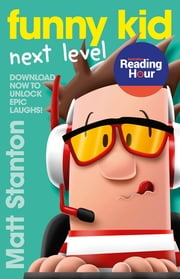 Funny Kid Next Level - Australian Reading Hour Edition ebook by Matt Stanton